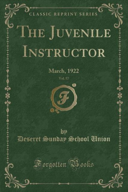 The Juvenile Instructor, Vol. 57 als Taschenbuch von Deseret Sunday School Union