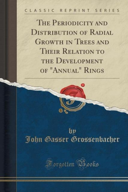 The Periodicity and Distribution of Radial Growth in Trees and Their Relation to the Development of Annual Rings (Classi
