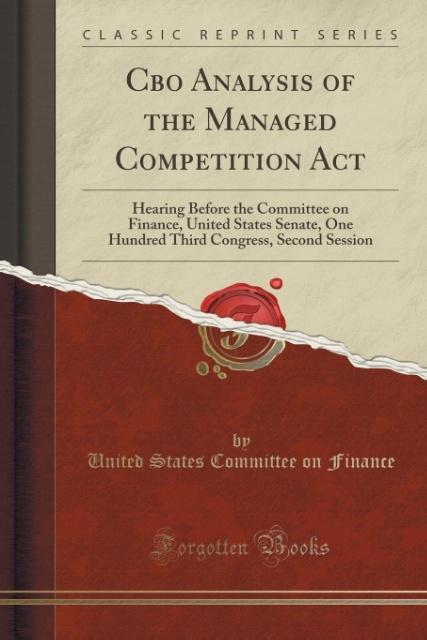 Cbo Analysis of the Managed Competition Act als Taschenbuch von United States Committee On Finance