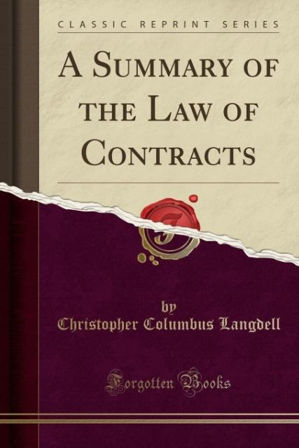 A Summary of the Law of Contracts (Classic Reprint) als Taschenbuch von Christopher Columbus Langdell