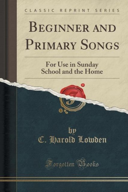 Beginner and Primary Songs als Taschenbuch von C. Harold Lowden