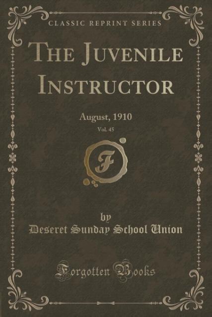 The Juvenile Instructor, Vol. 45 als Taschenbuch von Deseret Sunday School Union