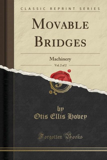 Movable Bridges, Vol. 2 of 2 als Taschenbuch von Otis Ellis Hovey