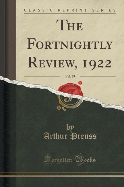 The Fortnightly Review, 1922, Vol. 29 (Classic Reprint) als Taschenbuch von Arthur Preuss