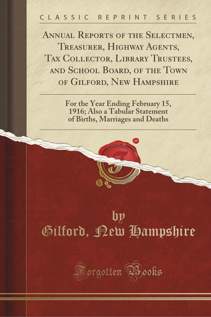 Annual Reports of the Selectmen, Treasurer, Highway Agents, Tax Collector, Library Trustees, and School Board, of the To
