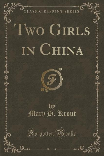 Two Girls in China (Classic Reprint) als Taschenbuch von Mary H. Krout