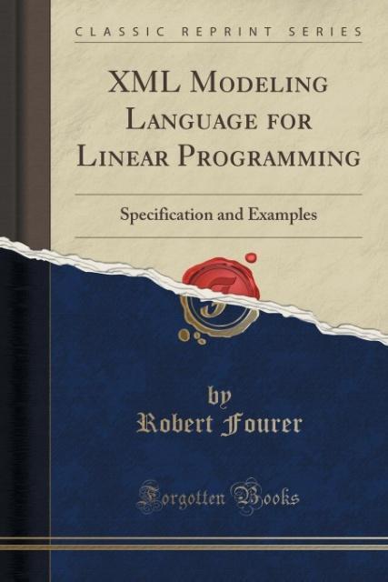 XML Modeling Language for Linear Programming als Taschenbuch von Robert Fourer
