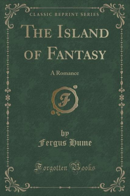 The Island of Fantasy als Taschenbuch von Fergus Hume