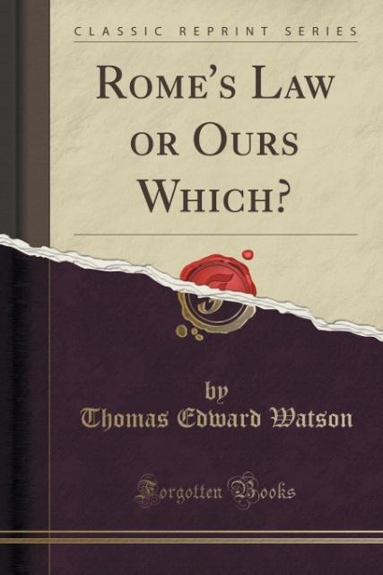 Rome's Law or Ours Which? (Classic Reprint) als Taschenbuch von Thomas Edward Watson