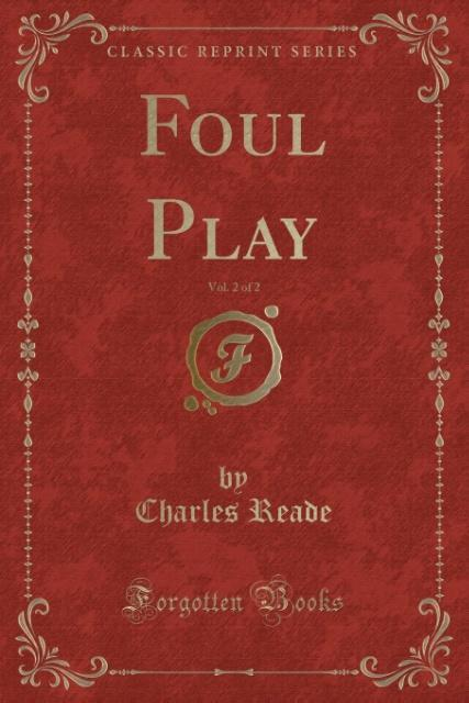 Foul Play, Vol. 2 of 2 (Classic Reprint) als Taschenbuch von Charles Reade