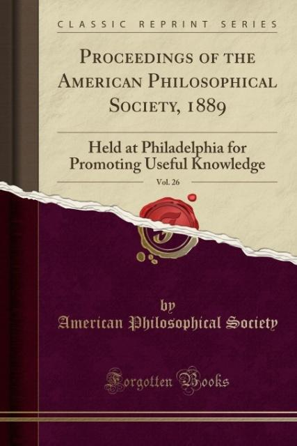 Proceedings of the American Philosophical Society, 1889, Vol. 26 als Taschenbuch von American Philosophical Society