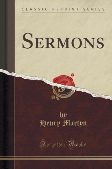Sermons (Classic Reprint) als Taschenbuch von Henry Martyn
