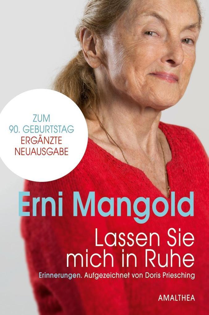 Lassen Sie mich in Ruhe als Buch von Erni Mangold, Doris Priesching