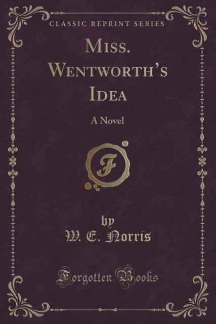 Miss. Wentworth's Idea als Taschenbuch von W. E. Norris