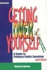 Getting Over Yourself: A Guide to Painless Public Speaking and More