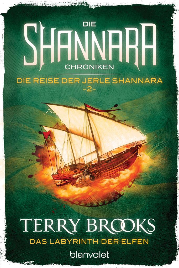 Die Shannara-Chroniken: Die Reise der Jerle Shannara 2 - Das Labyrinth der Elfen als eBook