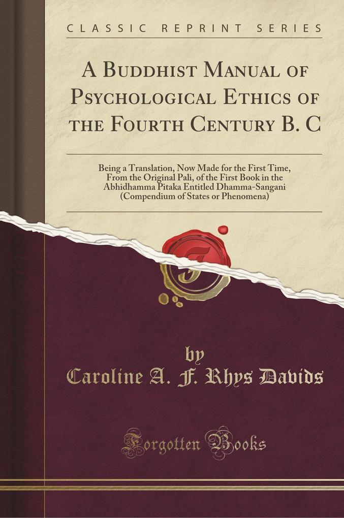 A Buddhist Manual of Psychological Ethics of the Fourth Century B. C