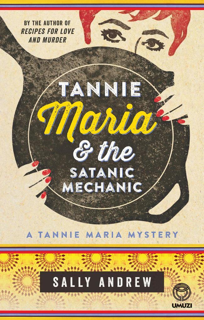 Tannie Maria & the Satanic Mechanic als eBook von Sally Andrew