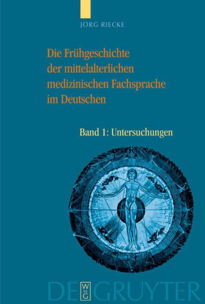 Die Frühgeschichte der mittelalterlichen medizinischen Fachsprache im Deutschen als Buch (gebunden)
