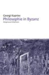 Philosophie in Byzanz als Buch von Georgi Kapriev
