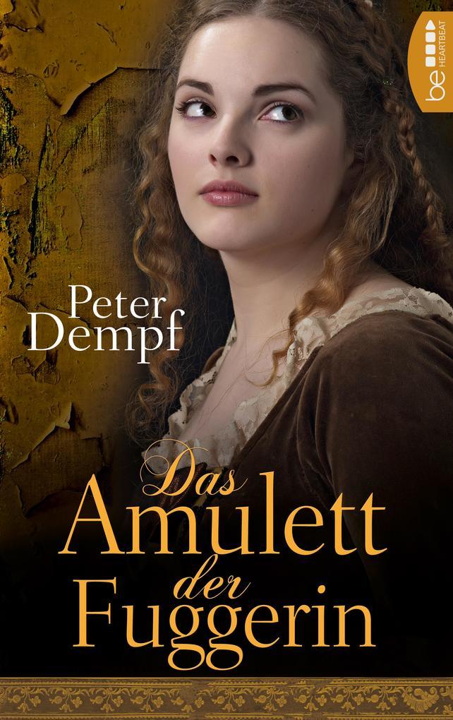 Das Amulett der Fuggerin als eBook