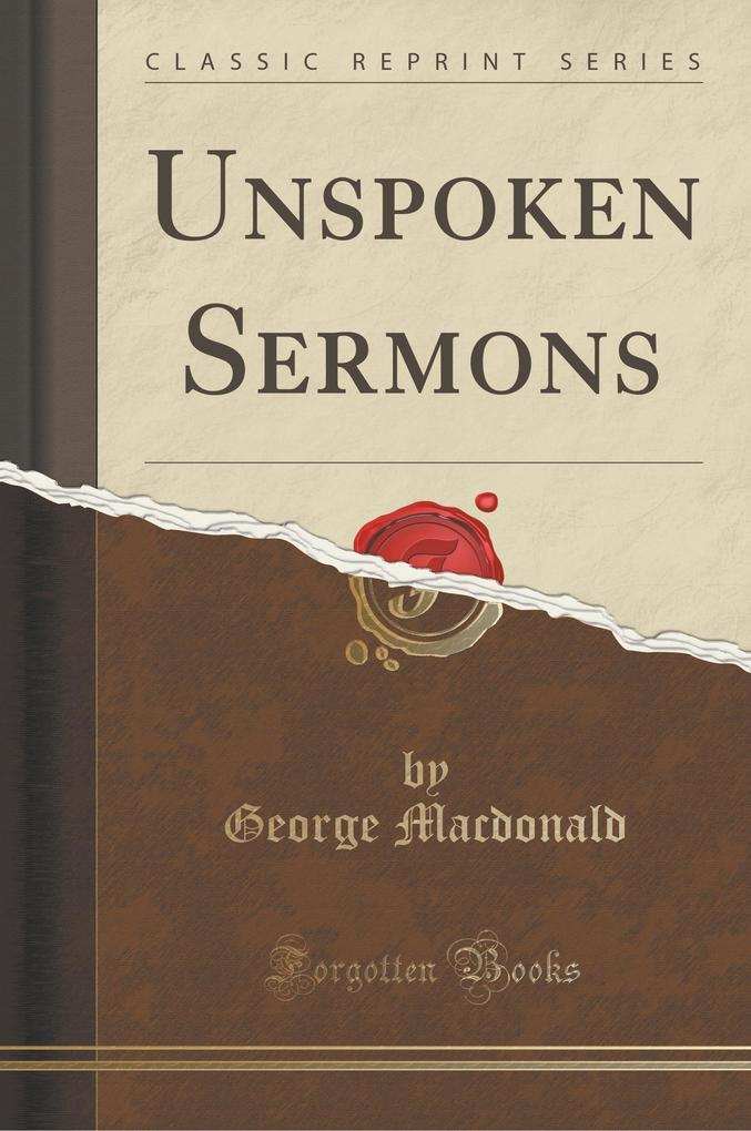 Unspoken Sermons (Classic Reprint)