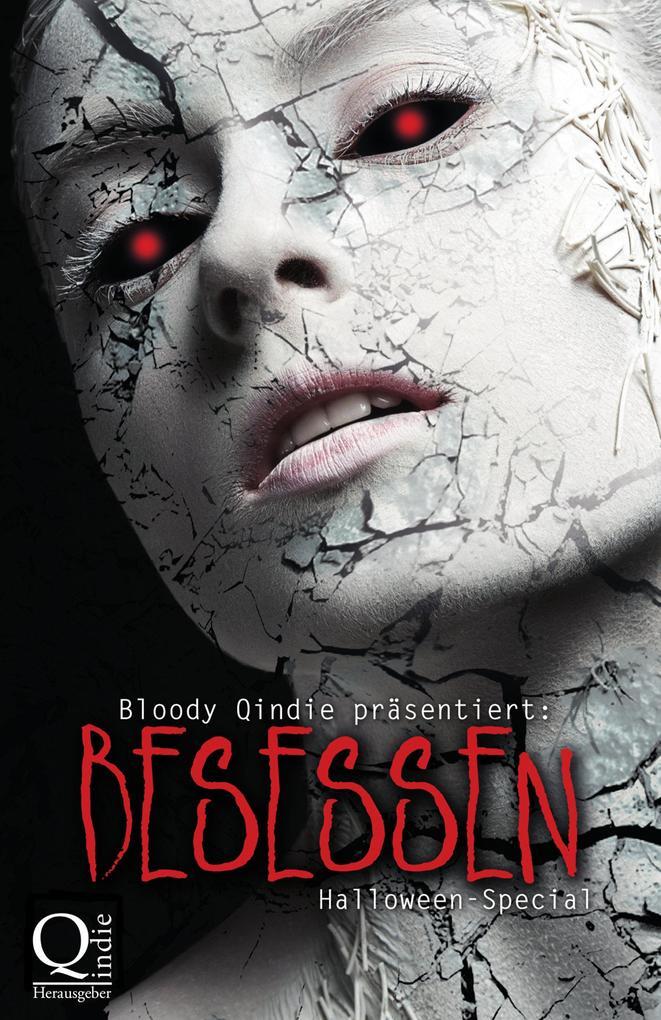 Bloody Qindie präsentiert: Besessen als eBook