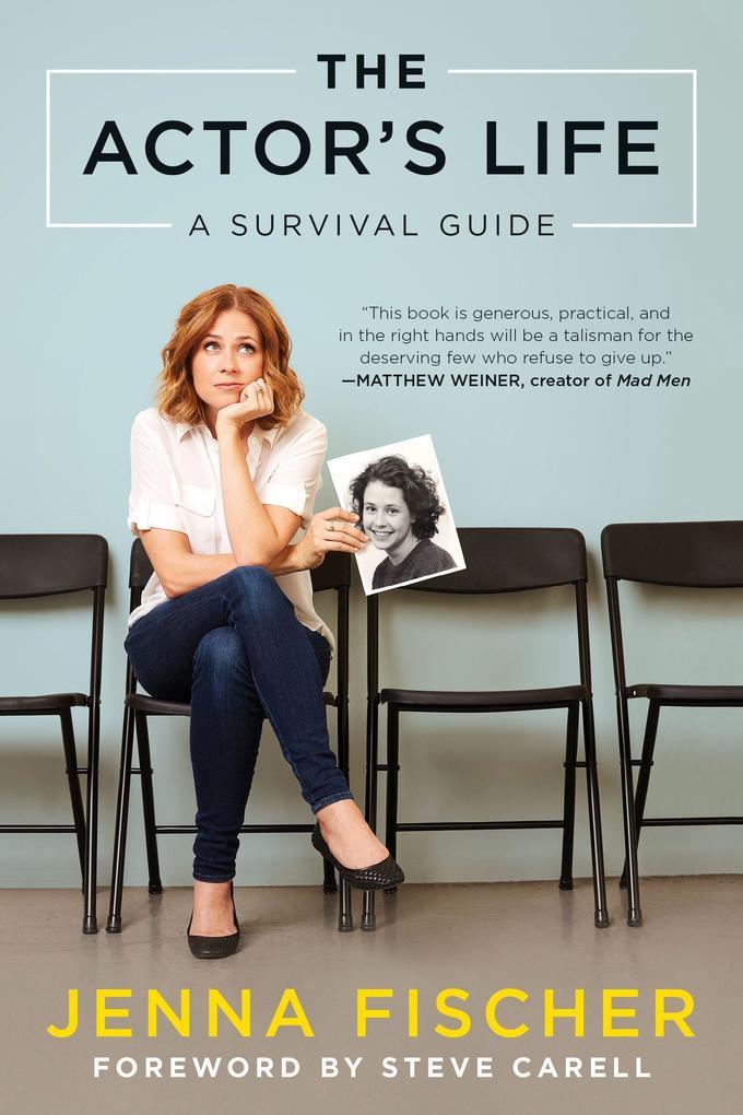 Actor´s Life als Buch von Jenna Fischer