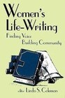 Women's Life-Writing: Finding Voice, Building Community
