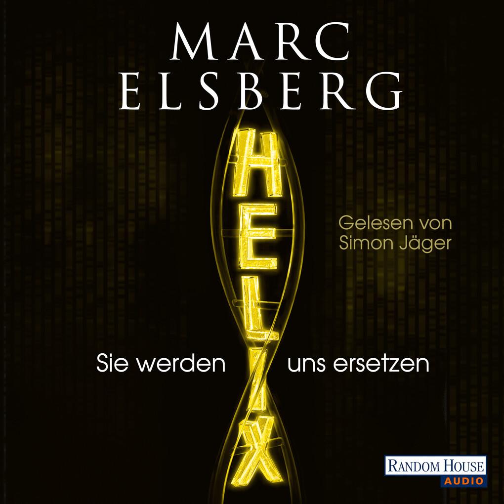 HELIX - Sie werden uns ersetzen als Hörbuch Download