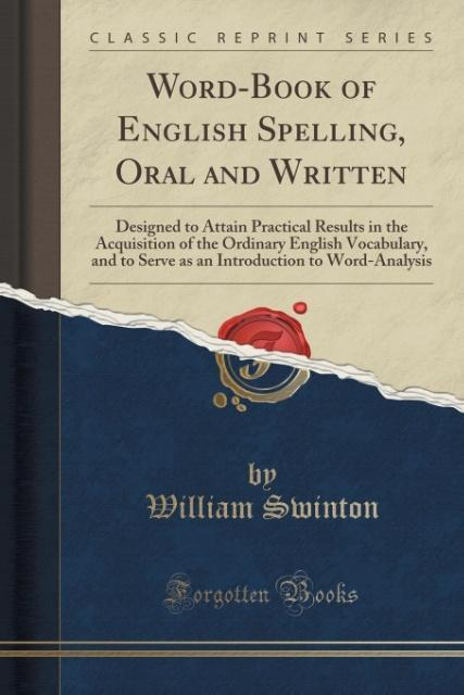 Word-Book of English Spelling, Oral and Written...