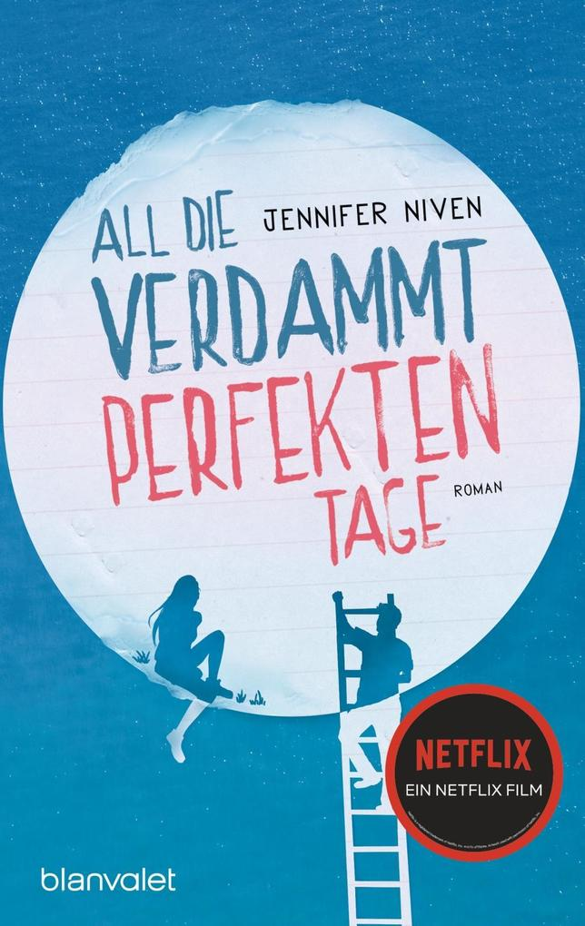 All die verdammt perfekten Tage als Taschenbuch von Jennifer Niven
