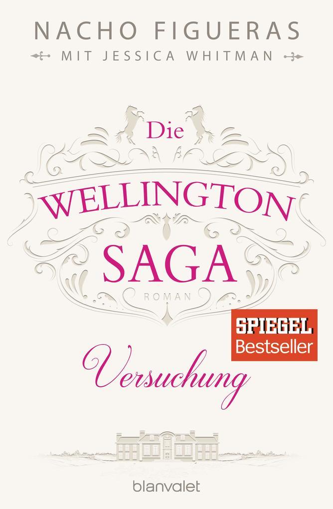 Die Wellington-Saga - Versuchung als Taschenbuch