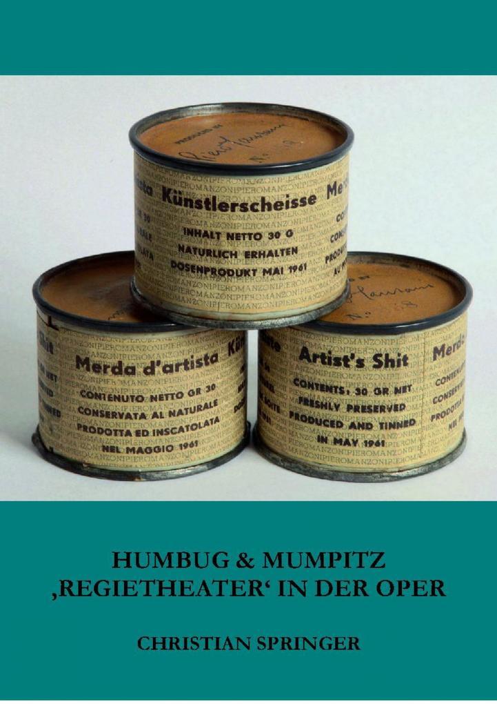 Humbug & Mumpitz - 'Regietheater` in der Oper als eBook