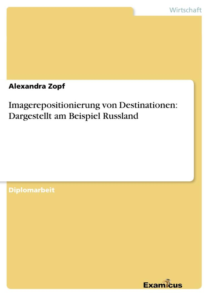 Imagerepositionierung von Destinationen: Dargestellt am Beispiel Russland als eBook
