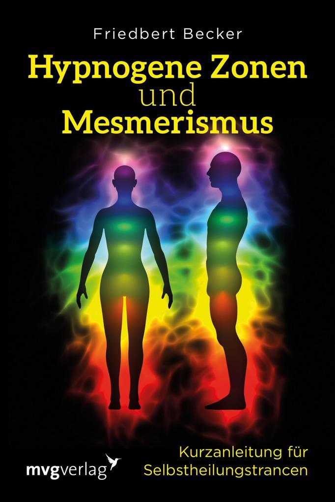 Hypnogene Zonen und Mesmerismus als eBook