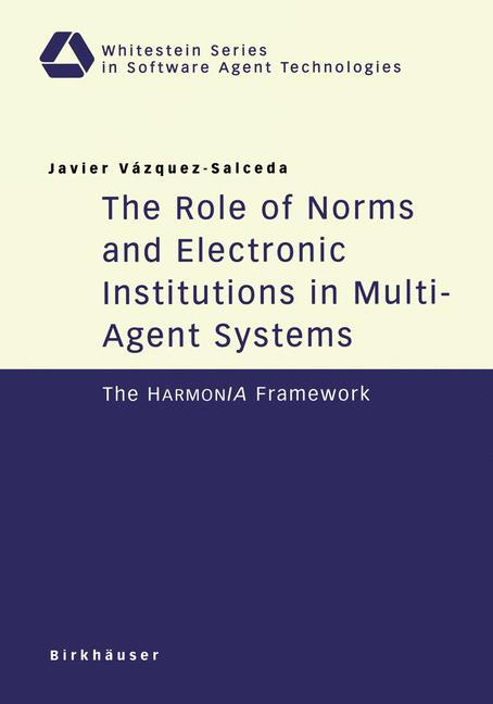 The Role of Norms and Electronic Institutions in Multi-Agent Systems als Buch (kartoniert)