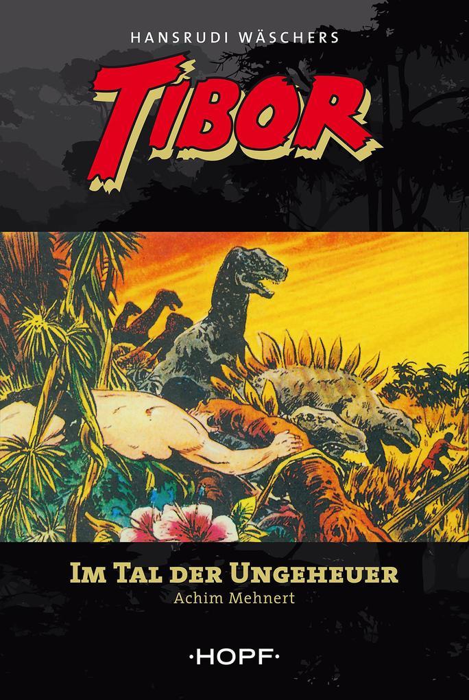 Tibor 5: Im Tal der Ungeheuer als eBook