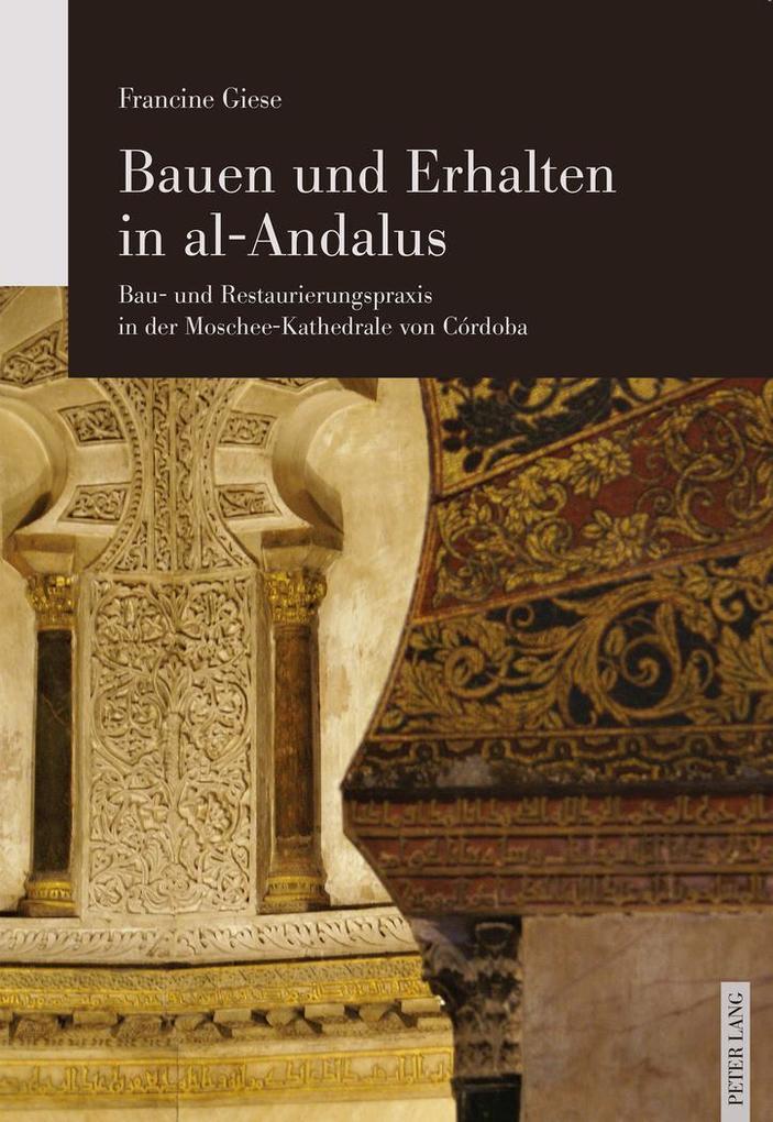 Bauen und Erhalten in al-Andalus als Buch