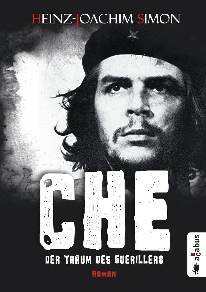 Che. Der Traum des Guerillero als Buch (kartoniert)