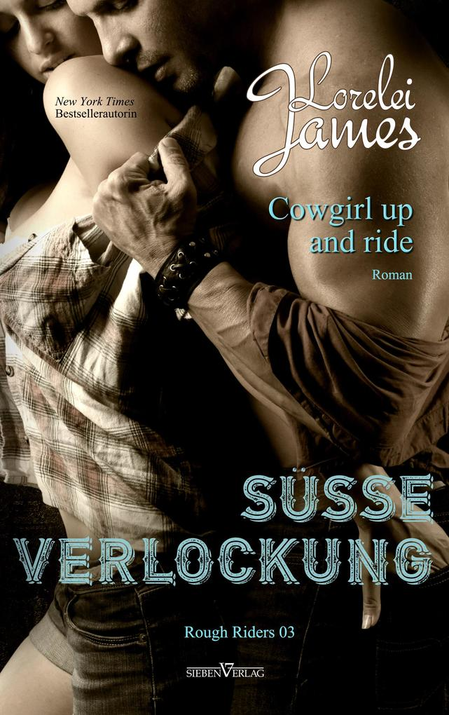 Cowgirl up and ride - Süße Verlockung als eBook