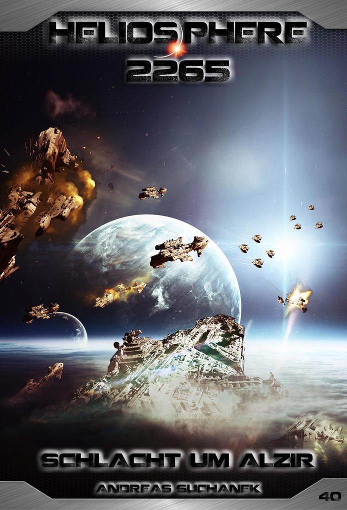 Heliosphere 2265 - Band 40: Schlacht um Alzir (Science Fiction) als eBook