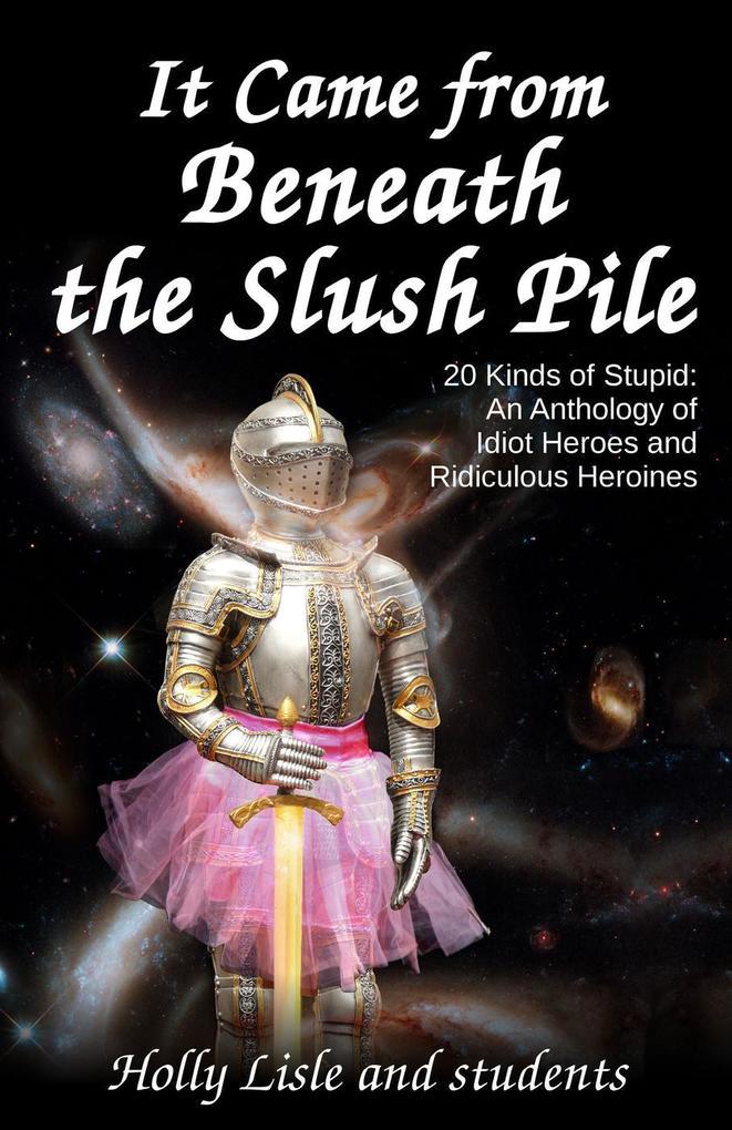 It Came From Beneath the Slush Pile als eBook
