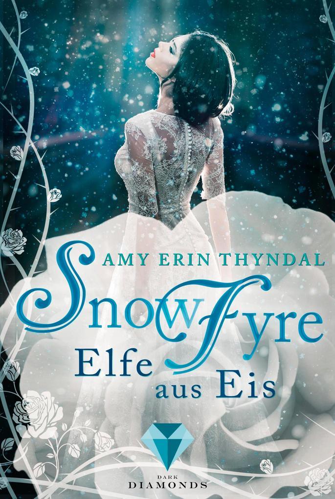 SnowFyre. Elfe aus Eis (Königselfen-Reihe 1) als eBook