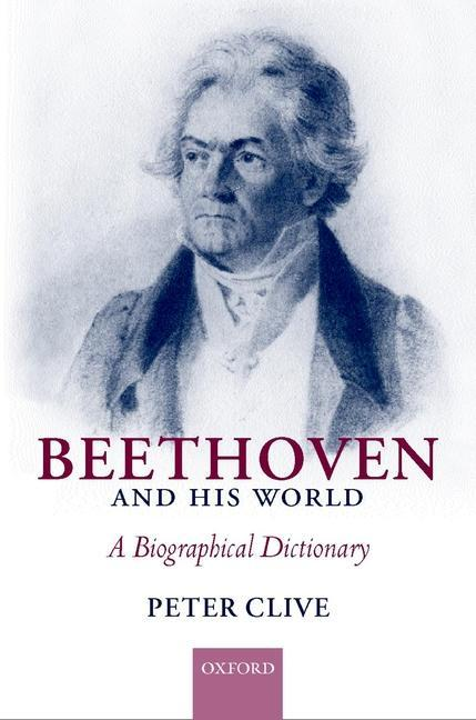 Beethoven and His World: A Biographical Dictionary als Buch