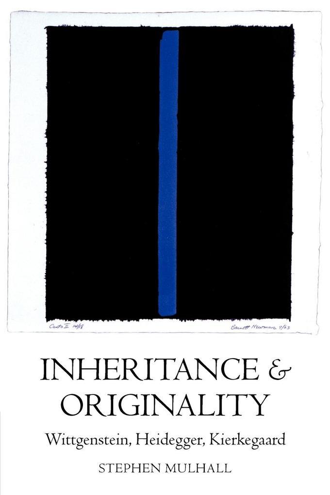 Inheritance and Originality: Wittgenstein, Heidegger, Kierkegaard als Buch