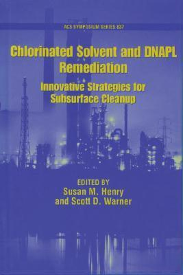Chlorinated Solvent and Dnapl Remediation: Innovative Strategies for Subsurface Cleanup als Buch