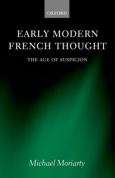 Early Modern French Thought: The Age of Suspicion als Buch