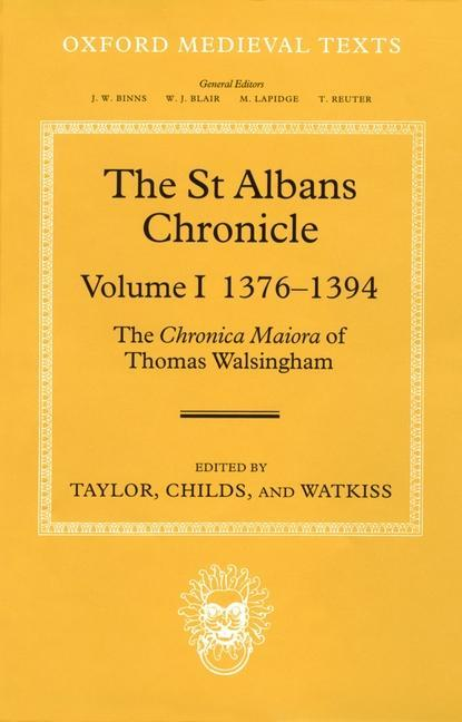 The St Albans Chronicle, Volume 1: 1376-1394: The Chronica Maiora of Thomas Walsingham als Buch