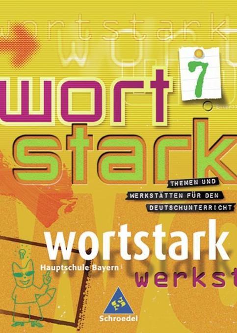 Wortstark. SprachLeseBuch 7 R. Neubearbeitung. Rechtschreibung 2006 als Buch